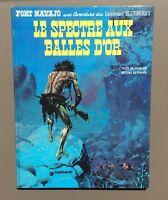 Une aventure du Lieutenant Blueberry. Le spectre aux balles d'or. Dargaud 1975