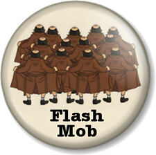"Flash Mob 25mm 1"" Pin Button Badge Funny Message Novelty Joke Flashers Humour"