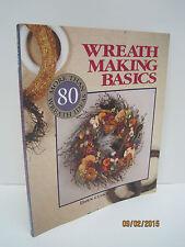 Wreath Making Basics: More Than 80 Wreath Ideas by Dawn Cusick
