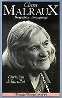 Clara Malraux: Le regard d'une femme sur son siecle : biographie-temoignage (Col