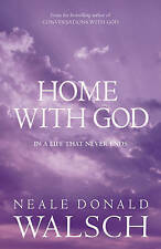 Home with God: In a Life That Never Ends by Neale Donald Walsch (Paperback,...