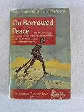 Prince Loewenstein ON BORROWED PEACE Catholic Opposition to Hitler 1942 SIGNED