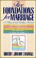 Five Foundations for Marriage, Cornwall, Judson, Cornwall, Robert, Good Book