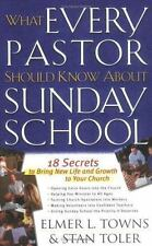 What Every Pastor Should Know About Sunday School: 18 Secrets to Bring New Life