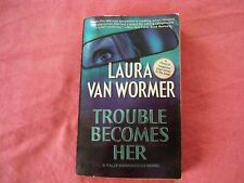 Trouble Becomes Her by Laura Van Wormer (2002, Paperback)