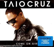 TAIO CRUZ - Come On Girl (ft LUCIANA) (UK 4 Tk CD Single)