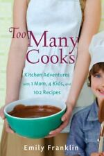 Too Many Cooks Kitchen Adventures EMILY FRANKLIN 102 RECIPES NEW FREE SHIP