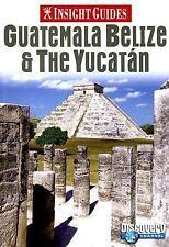 Insight Guides Guatemala Belize & the Yucatan (Insight Guide Guatemala, Belize &
