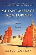 NEW Mutant Message from Forever : A Novel of Aboriginal Wisdom by Marlo Morgan