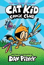 Cat Kid Comic Club: the new blockbusting bestseller from the creator of Dog Man by Dav Pilkey (Hardcover, 2020)