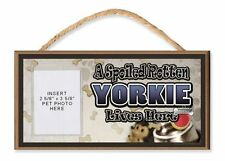 A Spoiled Rotten Yorkie Lives Here Dog Sign w/ Clear Photo Pocket