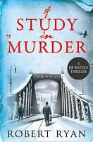 A Study in Murder: A Doctor Watson Thriller (Dr Watson Thrillers), Ryan, Robert,