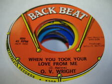 Soul 45 O. V. WRIGHT When You Took Your Love From Me / I Was Born All Over