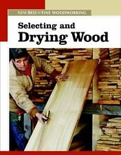 New Best of Fine Woodworking: Selecting and Drying Wood (2006, Paperback)