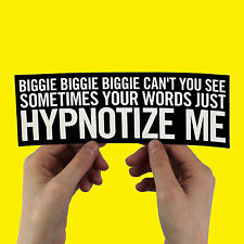"The Notorious B.I.G. ""Hypnotize Me"" bumper sticker! biggie smalls jay z kanye"