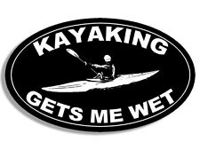 3x5 inch BLACK OVAL Kayaking GETS ME WET Sticker -kayak paddle kayaker yak funny