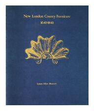 New London County Furniture 1640-1840, Lyman Allyn Museum