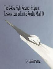 The X-43A Flight Research Program : Lessons Learned on the Road to Mach 10 by...