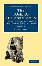 The Tomb Of Tut-Ankh-Amen: Discovered By The Late Earl Of Carnarvon And Howar...
