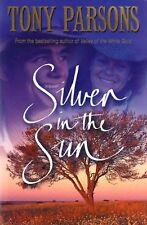 Silver In The Sun By Tony Parsons (TSP Paperback, 2007)