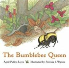 The Bumblebee Queen, Sayre, April Pulley, Good Condition, Book