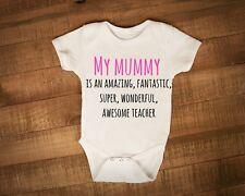 My Mummy is a teacher baby grow babyvest for teacher maternity leave gift