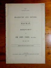 COODE, John. Harbours and Rivers. Mackay. Brisbane: Government Printer, 1887.
