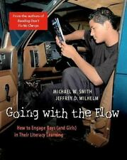 Going with the Flow: How to Engage Boys (and Girls) in Their Literacy-ExLibrary