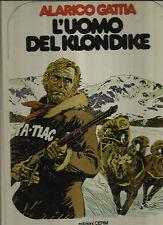 ALARICO GATTIA: L'UOMO DEL KLONDIKE _UN UOMO UN'AVVENTURA / EDIZIONI CEPIM 1977