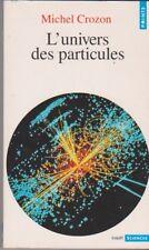 L'univers Des Particules - Michel Crozon