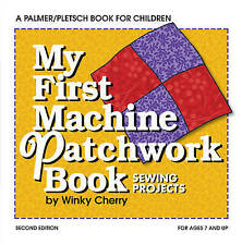 New, MY FIRST PATCHWORK BOOK (The Winky Cherry System Of Teaching Young Children