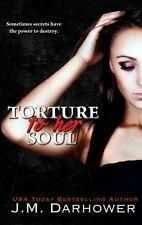 Torture to Her Soul: By Darhower, J. M.