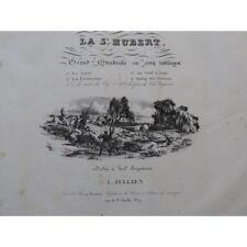 JULLIEN Louis La St Hubert scène de chasse Piano ca1835 partition sheet music sc
