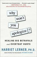 Why Won't You Apologize?: Healing Big Betrayals and Everyday Hurts , Hardcover ,