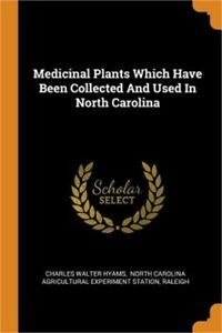 Medicinal Plants Which Have Been Collected and Used in North Carolina (Paperback