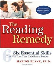 The Reading Remedy: Six Essential Skills That Will Turn Your Child Into a Reader