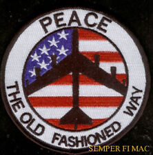 B-52 Stratofortress SAC PEACE THE OLD FASHION WAY US AIR FORCE AFB PATCH AFB