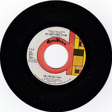 CHICAGO LOOP-DYNOVOICE 226 SOUL45(WHEN SHE WANTS GOOD LOVIN) MY BABY COMES TO ME
