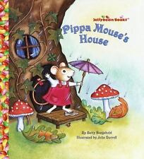 Pippa Mouse's House Jellybean BooksR