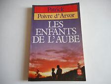 LIVRE DE POCHE - LES ENFANTS DE L'AUBE - PATRICK POIVRE D'ARVOR