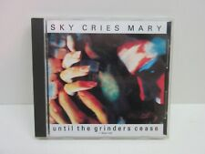 SKY CRIES MARY - Until Grinders Cease - CD - **Excellent Condition** - RARE