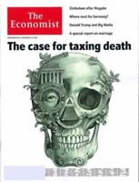 THE ECONOMIST MAGAZINE NOV 25 - DEC 1 2017 THE CASE FOR TAXING DEATH - SHIPS FR
