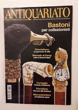 Antiquariato n.329 anno 2008 - Bastoni per Collezionisti