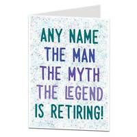 Personalised Funny Retirement Card For Men Him The Man The Myth The Legend!