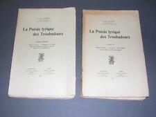 Troubadours A. Jeanroy la poésie lyrique des troubadours 2 volumes complet 1934