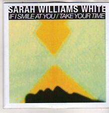 (DB725) Sarah Williams White, If I Smile At You/Take Your Time - 2012 DJ CD