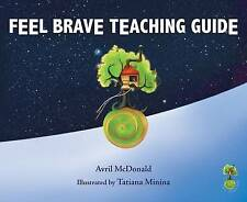 Feel Brave Teaching Guide by Avril McDonald (Mixed media product, 2016)