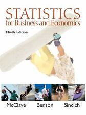 Statistics for Business and Economics by P. George Benson, Terry Sincich and...