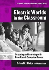 Electric Worlds in the Classroom: Teaching And Learning With-ExLibrary