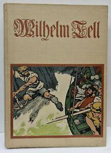 M. Barack - Wilhelm Tell - Mit Zugrundelegung von Schillers Schauspiel